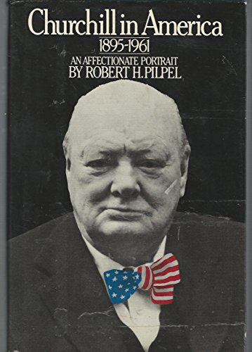 9780151178803: Churchill in America, 1895-1961: An affectionate portrait
