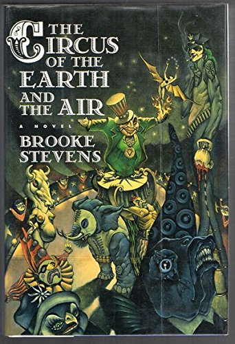 9780151179879: The Circus of the Earth and the Air