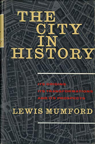 9780151180110: The City in History : its Origins, its Transformation, and its Prospects
