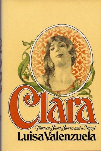9780151180950: Clara: Thirteen Short Stories and a Novel