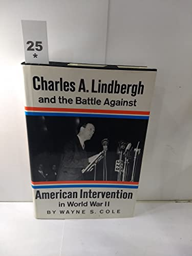 9780151181681: Charles A.Lindbergh and the Battle Against Intervention in World War II