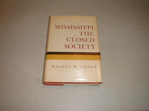9780151181766: Mississippi: The Closed Society (First Edition)