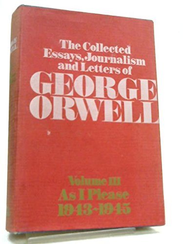 What Is An Essay Conclusion  George Orwell  As I Please  The Collected Essays Synthesis Essay Prompt also Apa Format For Essay Writing  George Orwell  As I Please  The Collected  Essay On Photography
