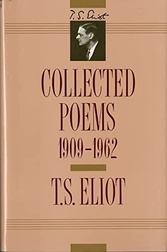 9780151189786: T. S. Eliot: Collected Poems, 1909-1962 (The Centenary Edition)