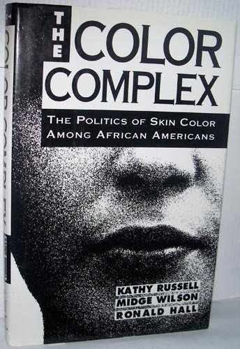 9780151191642: The Color Complex: The Politics of Skin Color Among African Americans