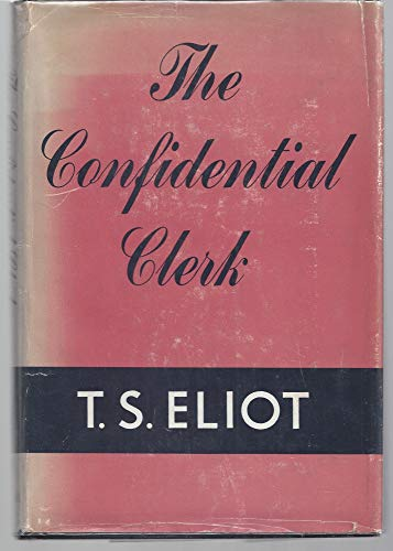 CONFIDENTIAL CLERK: Eliot, T. S.