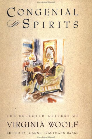 Congenial Spirits: The Selected Letters Of Virginia: Virginia Woolf