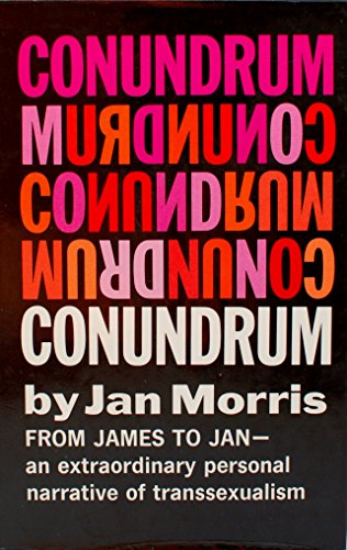 9780151225637: Conundrum: From James to Jan - An Extraordinary Personal Narrative of Transsexualism
