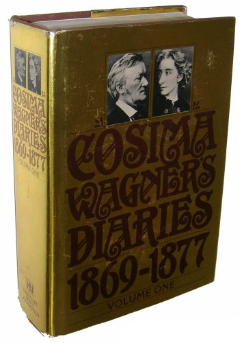 COSIMA WAGNER'S DIARIES, VOLUMES I AND II: Gregor-Dellin, Martin and Mack, Dietrich (Eds. )