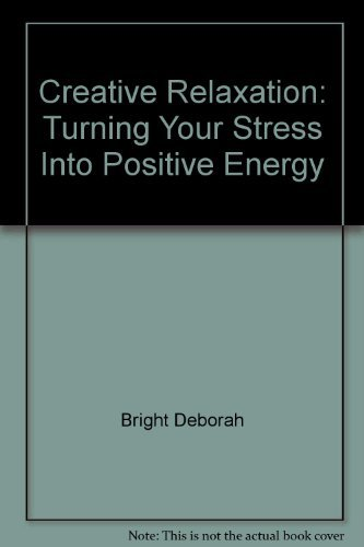 Creative Relaxation - turning your stress into positive energy
