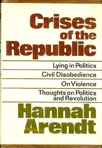 9780151230952: Crises of the Republic;: Lying in politics, civil disobedience on violence, thoughts on politics, and revolution