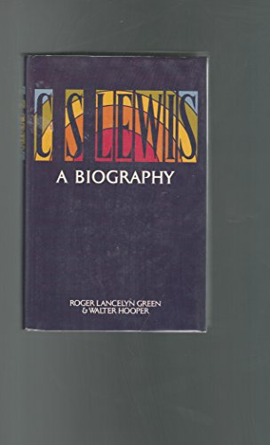 C. S. Lewis: A biography: Roger Lancelyn Green, Walter Hooper