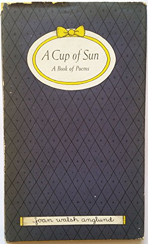 9780151233908: A Cup of Sun: A Book of Poems