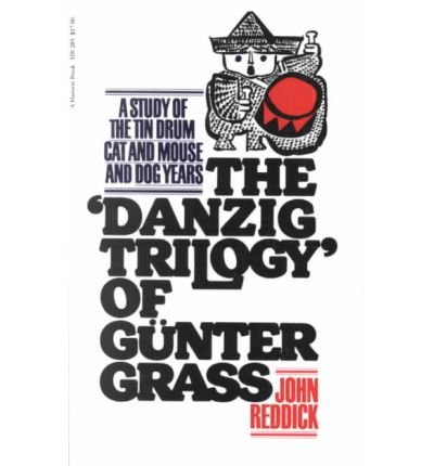 9780151238156: The 'Danzig trilogy' of Gunter Grass;: A study of The tin drum, Cat and mouse, and Dog years