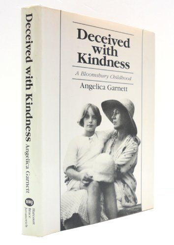 Deceived With Kindness: A Bloomsbury Childhood (0151241856) by Angelica Garnett
