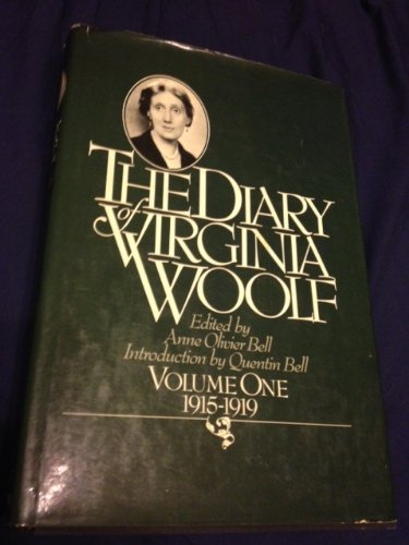 Diary of Virginia Woolf: Volume 1, 1915-1919: Woolf, Virginia; Anne Olivier Bell (Editor)