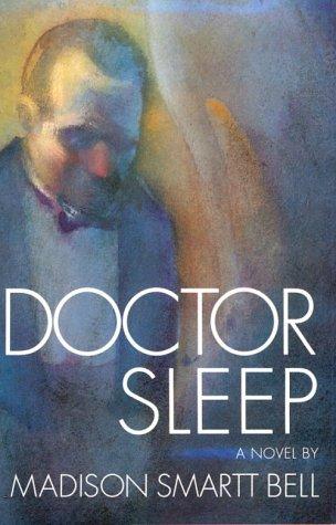Doctor Sleep (0151261008) by Madison Smartt Bell