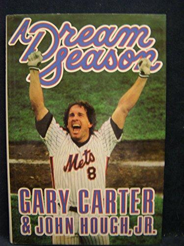 A Dream Season: Carter, Gary;Hough, John Jr.
