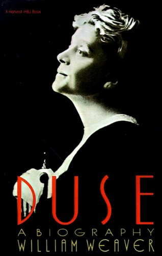 Duse : A Biography: William Weaver