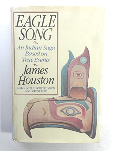 9780151271177: Eagle Song: An Indian Saga Based on True Events