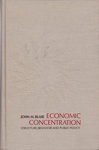 9780151274253: Economic Concentration: Structure, Behavior and Public Policy