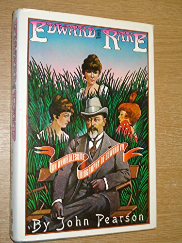 EDWARD THE RAKE an unwholesome biography of Edward VII