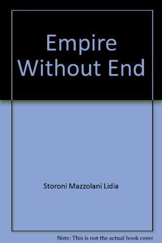 Empire Without End: Three Hisroeians of Rome: Mazzolani, Lidia Storoni