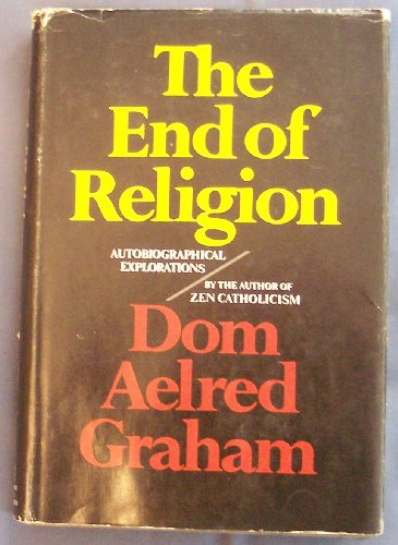 9780151287956: End of Religion: Autobiographical Explorations