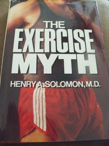 9780151294589: The Exercise Myth