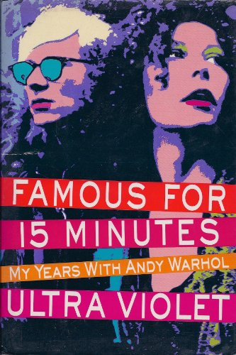 FAMOUS FOR 15 MINUTES My Years with Andy Warhol