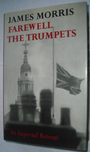 9780151304042: Farewell the Trumpets : An Imperial Retreat