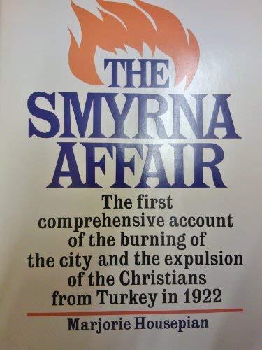 THE SMYRNA AFFAIR.: Housepian, Marjorie.