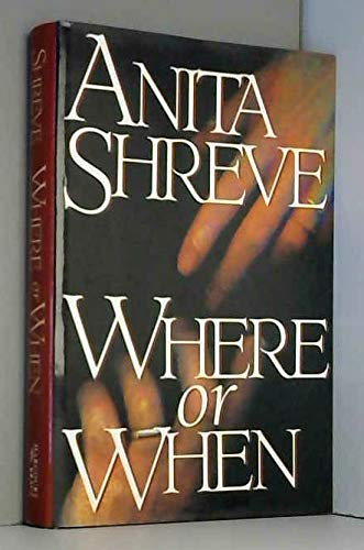 Where or When: Shreve, Anita