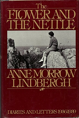 9780151315017: The flower and the nettle: Diaries and letters of Anne Morrow Lindbergh, 1936-1939