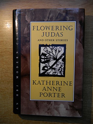 9780151318117: Flowering Judas and Other Stories (H B J MODERN CLASSIC)