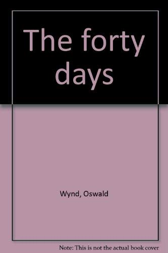 9780151326808: The forty days