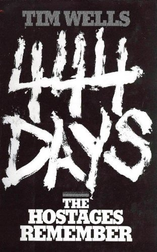 9780151328031: 444 Days: The Hostages Remember