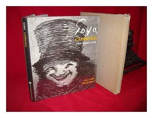 Francisco Goya. Caprichos: Their Hidden Truth: Seidel, Max / Bihalji-Merin, Oto