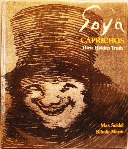 9780151334636: Francisco Goya: Los Caprichos: Their Hidden Truth