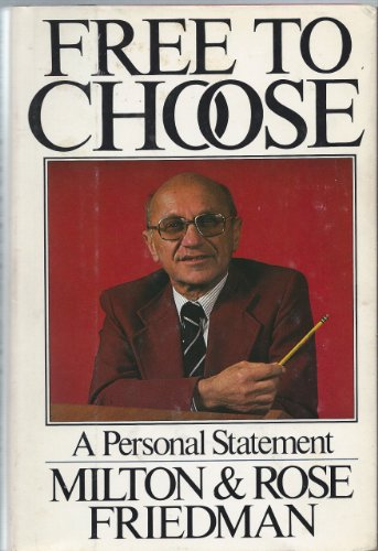 9780151334810: Free to Choose: A Personal Statement