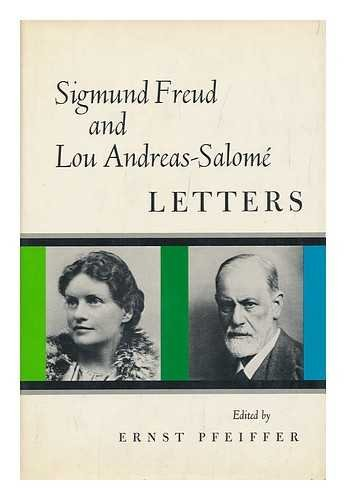 9780151334902: Sigmund Freud and Lou Andreas-Salome; Letters. Edited by Ernst Pfeiffer. Translated by William and Elaine Robson-Scott