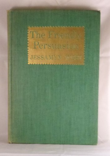 The Friendly Persuasion.: West, Jessamyn