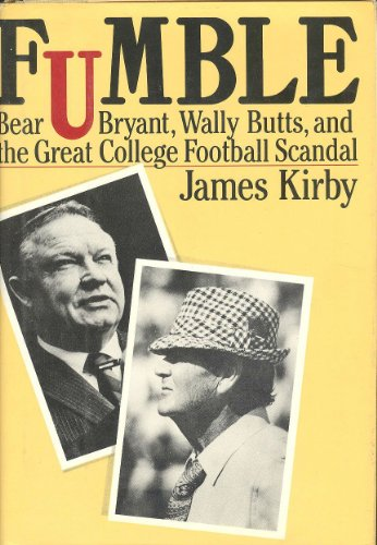 9780151341436: Fumble: Bear Bryant, Wally Butts and the Great College Football Scandal