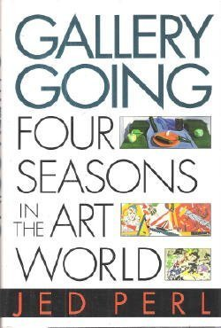 9780151342600: Gallery Going: Four Seasons in the Art World