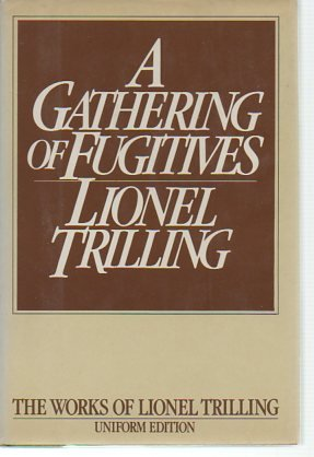 9780151345823: A Gathering of Fugitives (The works of Lionel Trilling)