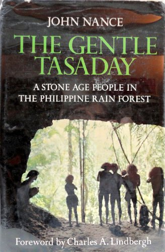 The Gentle Tasaday A Stone Age People in the Philippine Rain Forest: Nance, John