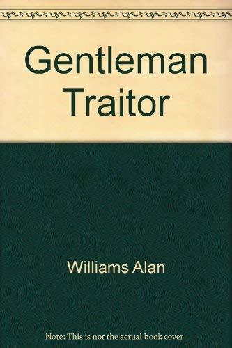 9780151350155: Gentleman Traitor