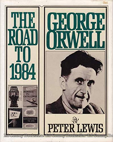 9780151351022: George Orwell: The Road to 1984