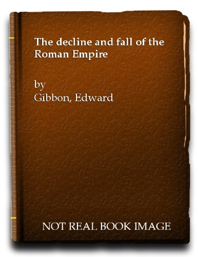 9780151355372: The Decline and Fall of the Roman Empire