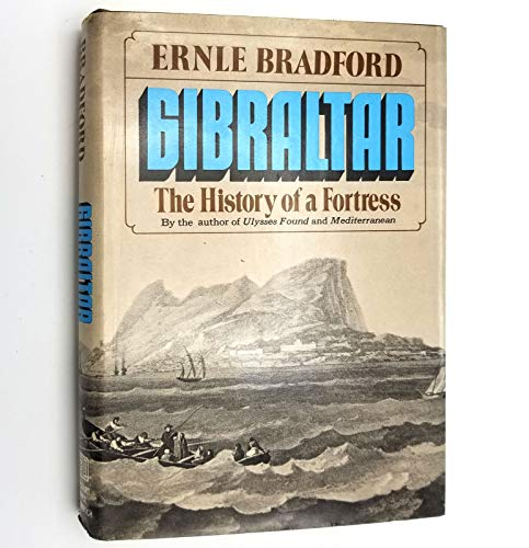9780151355501: Gibraltar: the history of a fortress